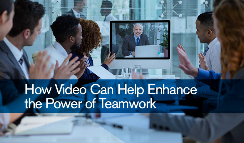 2019_0507_How-Video-Can-Help-Enhance-the-Power-of-Teamwork-1